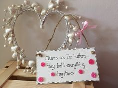 MOTHERS DAY Mums are Like Buttons.... Wooden by ElegantFancies