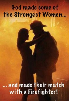 Dating fire Fighter sitater