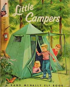 Yah mom dad has this canvas beige tent in Lake Tamogami with friends families together on an island but I love the cottage!loas  Little Campers ~~ A Rand McNally Elf Book, via Flickr