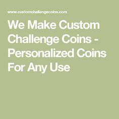 We Make Custom Challenge Coins - Personalized Coins For Any Use