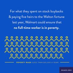 """workingamerica: """" Did you see this from Demos? Walmart spent more than $6 billion last year buying its own stock. They can afford to pay a living wage. Sign on to stand with the #WalmartStrikers for..."""