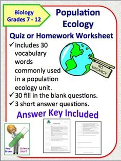 Population Ecology Quiz or Homework Review Worksheet.  This document can be used as a quiz, as a homework assignment or as test review. The document contains 33 questions. There are 30 fill in the blank questions and 3 short answer questions. Answer key is provided.