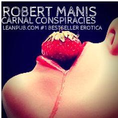 the number 1 Erotica bestseller on leanpub.com RObert Manis Carnal Conspiracies