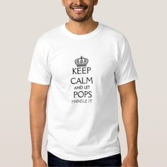 Keep Calm and Let Pops Handle It T Shirt #sponsored