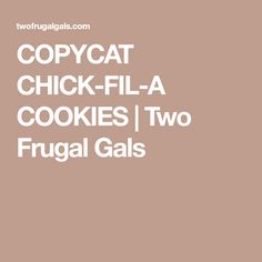 COPYCAT CHICK-FIL-A COOKIES   Two Frugal Gals