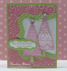 """May Holiday Magic Fill Your Home"" Christmas Card...with non-traditional pink, white & green.  Christine Adams: Creating with Christine."