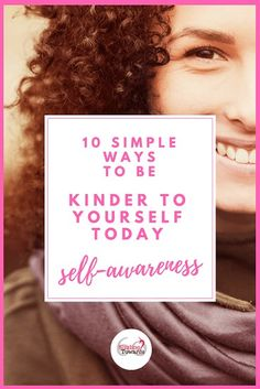 10 simple ways to be kinder to yourself
