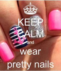KEEP CALM and wear pretty nails - KEEP CALM AND CARRY ON Image ...