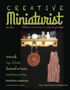 creative miniaturist, free online magazine - great ideas for making your own minis with found items Dollhouse Miniature Tutorials, Miniature Houses, Diy Dollhouse, Miniature Dolls, Dollhouse Miniatures, Dollhouse Design, Miniature Furniture, Doll Furniture, Dollhouse Furniture