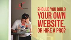 Should You Build Your Own Website or Hire a Pro?
