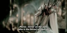 *Mirror, mirror on the wall...*