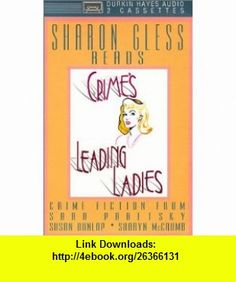 Crimes Leading Ladies (9780886463762) Sara Paretsky, Susan Dunlap, Sharyn McCrumb , ISBN-10: 0886463769  , ISBN-13: 978-0886463762 ,  , tutorials , pdf , ebook , torrent , downloads , rapidshare , filesonic , hotfile , megaupload , fileserve