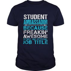 STUDENT AMBASSADOR T-Shirts, Hoodies. Get It Now ==> https://www.sunfrog.com/LifeStyle/STUDENT-AMBASSADOR-111623674-Navy-Blue-Guys.html?id=41382