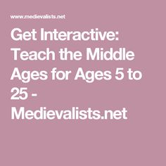 A list of activities, discussions, and assignments to support teaching the Middle Ages. Many of these suggestions can be adjusted for different ages, but I've arranged them in a roughly age-progressive order. List Of Activities, Youth Activities, The Middle, Middle Ages, Teaching, Renaissance, Medieval, History, Games
