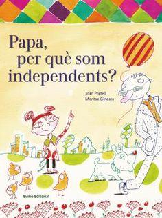 NOVEMBRE-2014. Joan Portell. Papa, per què som independents? I 32 POR