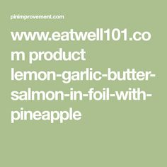 www.eatwell101.com product lemon-garlic-butter-salmon-in-foil-with-pineapple