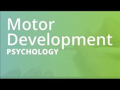Motor Development | Psychology (PSYC101)