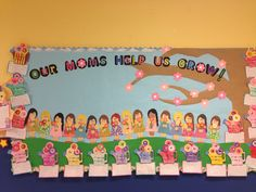 Mother's Day bulletin board...change to our parents help us grow bb in fall for open house