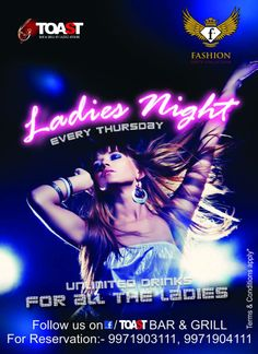 Ladies night at Toast, every Thursday from 8 PM onwards...