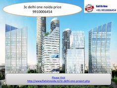 3c delhi one noida price 9910006454 by Himanshu Propworld via slideshare