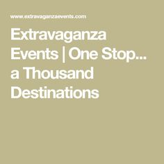 Extravaganza Events | One Stop... a Thousand Destinations