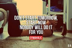 Don't wait. Don't give yourself one more excuse! Just do it!!!