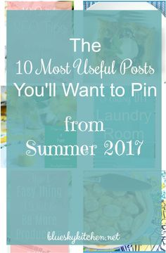 The 10 Most Useful Posts You'll Want to Pin. Here's some great posts for your DIY, Recipe and Blogging Boards from Bluesky Kitchen for Summer 2017.