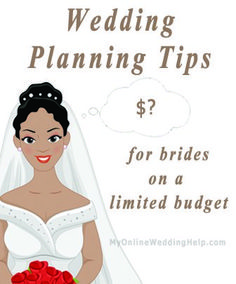 Bride on a limited budget? Here are a few tips. | My Online Wedding Help Wedding Planning Advice