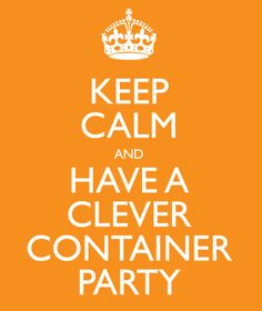 Keep Calm and Have a Clever Container Party!