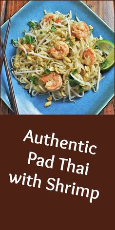 Enjoy this Authentic Pad Thai with Shrimp in about 15 minutes! And imagine being on the beautiful beaches of Thailand!