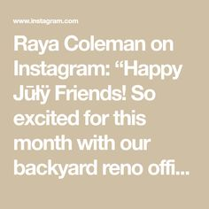 "Raya Coleman on Instagram: ""Happy Jūłÿ Friends! So excited for this month with our backyard reno officially DONE by this weekend 🙌🏻 Still can't believe the house…"""