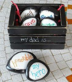 Here's a great idea (source: Pinterest) for Fathers Day. Paint a wooden box or crate and on each stone, write descriptive words for your dad/grandpa,etc.