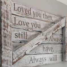 Loved you then. repurposed barn wood love sign pallette, home decor ideas apartment couples, diy home decor Pallet Crafts, Pallet Projects, Home Projects, Diy Pallet, Diy Crafts, Pallet Signs, Barn Wood Projects, Pallet Ideas, Barnwood Ideas