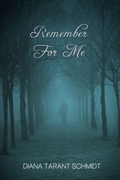 """Stunned! Diana Tarant Schmidt is simply brilliant in her debut Remember For Me.""—A Bookish Abode"