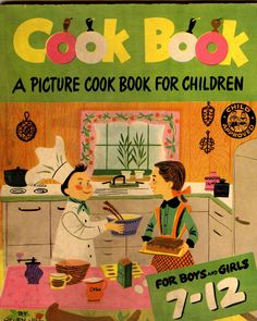 (Children) Things to Cook, A Picture Book for Children, for Boys & Girls Fletcher, Helen Jill. Vintage Cookbooks, Vintage Books, Vintage Paper, Vintage Cooking, Vintage Kitchen, Children's Picture Books, Child And Child, Vintage Recipes, Book Cover Design