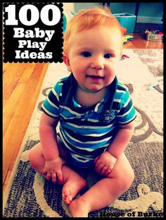100 Baby Play Ideas from House of Burke