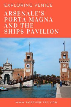 Pin Me - Exploring Venice, Arsenale's Porta Magna and the Ships Pavilion - Venice, Italy - www.rossiwrites.com
