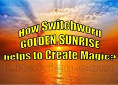 Master Switchword   How Switchword GOLDEN SUNRISE helps to Create Magic?