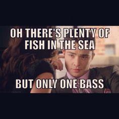 Chuck Bass... Nuff said I WANT THAT ONE CHUCK BASS