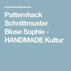 Patternhack Schnittmuster Bluse Sophie - HANDMADE Kultur