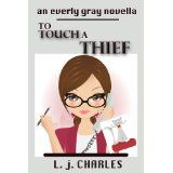 To Touch a Thief (An Everly Gray Novella) (Kindle Edition)By L. j. Charles