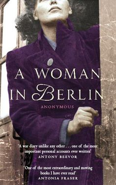 A Woman in Berlin. A very harrowing account of the plight of women in Berlin after the Soviet occupation in 1945. Tales of women giving themselves up to generals exclusively so they weren't multiply raped by rank and file soldiers, and of hiding young children in wardrobes so that the Soviet soldiers wouldn't get to them.