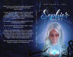 Cover for my dark fairy tale / fantasy novella Sophie's Light. (artwork by Alexandria Thompson)