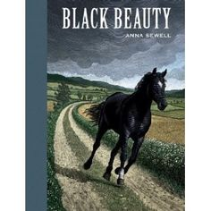 Black Beauty - the first novel I ever read as a girl!
