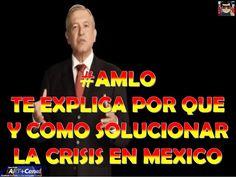 Lopez Obrador explica como solucionar el problema en Mexico