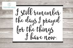 I still remember the days I prayed for the things I have now Engineering Print - Printable Art | I prayed for you | prayer | print | nursery print | nursery art | nursery decor | remember print | large wall art | large nursery print