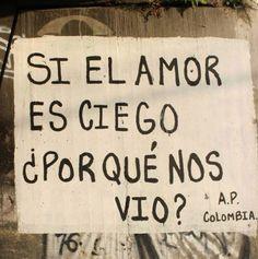 Si el amor es cigo ¿Por qué nos vió? #Acción Poética Colombia #calle