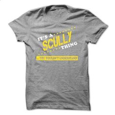 Its a SCULLY Thing, You Wouldnt Understand!-miyrdkmyzf - #gray tee #tshirt summer. ORDER HERE => https://www.sunfrog.com/Names/Its-a-SCULLY-Thing-You-Wouldnt-Understand-miyrdkmyzf.html?68278