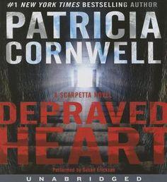 Depraved Heart: A Scarpetta Novel (Kay Scarpetta, #23)