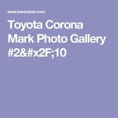 Toyota Corona Mark Photo Gallery #2/10